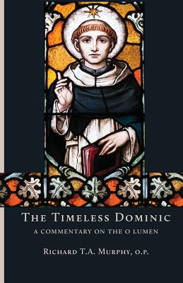 Image for The Timeless Dominic: A Commentary on the O Lumen