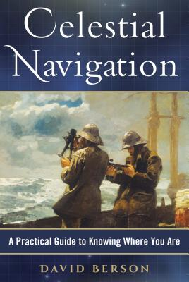 Image for Celestial Navigation: A Practical Guide to Knowing Where You Are