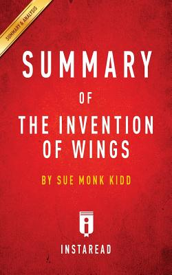 Image for Summary of The Invention of Wings: by Sue Monk Kidd   Includes Analysis