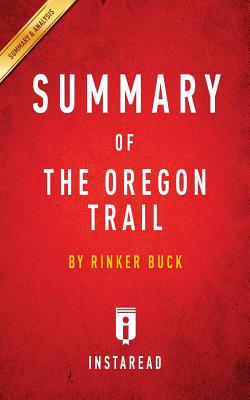 Image for Summary of The Oregon Trail: by Rinker Buck | Includes Analysis