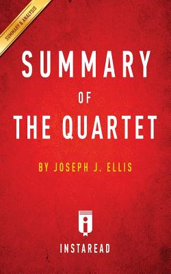 Image for Summary of The Quartet: by Joseph J. Ellis | Includes Analysis