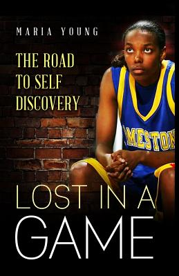 Image for Lost In A Game: The Journey to Self Discovery