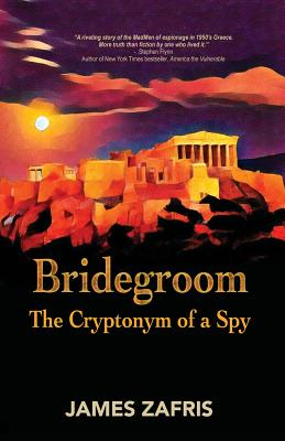 Image for Bridegroom: The Cryptonym of a Spy