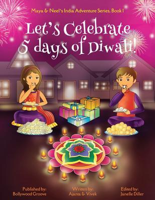 Image for Let's Celebrate 5 Days of Diwali! (Maya & Neel's India Adventure Series, Book 1) (Volume 1)