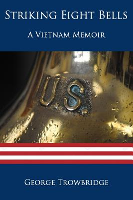 Image for Striking Eight Bells: A Vietnam Memoir