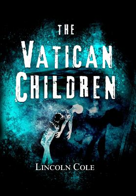 The Vatican Children (World of Shadows), Cole, Lincoln