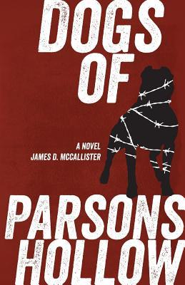 DOGS OF PARSONS HOLLOW, MCCALLISTER, JAMES D.