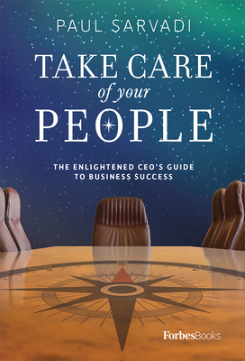 Image for Take Care of your People: The Enlightened CEO'S Guide To Business Success