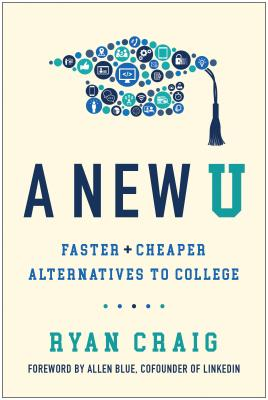 Image for A New U: Faster + Cheaper Alternatives to College