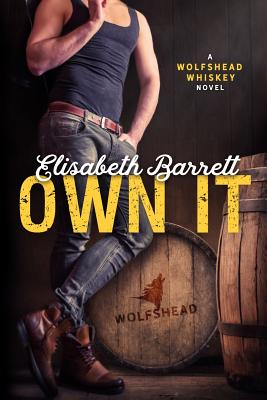 Image for Own It: A Wolfshead Whiskey Novel (Volume 1)