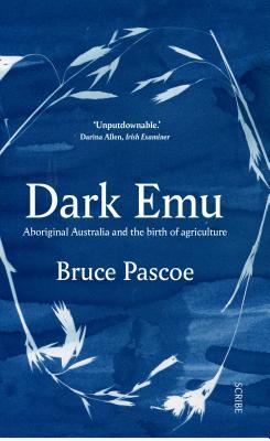 Image for Dark Emu: Aboriginal Australia and the birth of agriculture