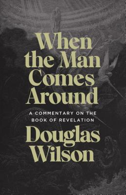Image for When the Man Comes Around: A Commentary on the Book of Revelation