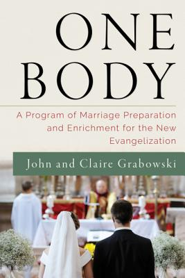 Image for One Body: A Program of Marriage Preparation and Enrichment for the New Evangelization