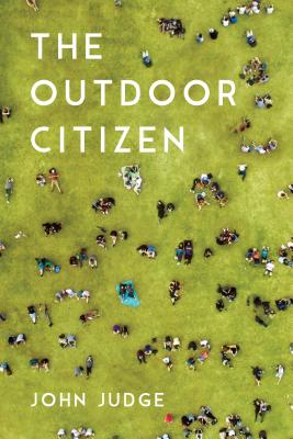 OUTDOOR CITIZEN: GET OUT, GIVE BACK, GET ACTIVE, JUDGE, JOHN