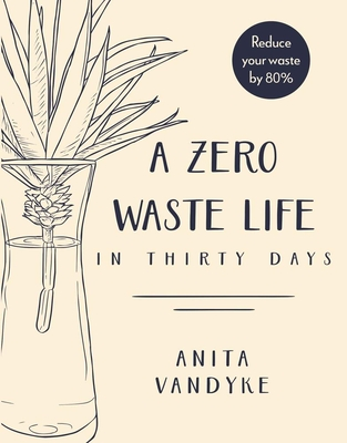 Image for A Zero Waste Life: In Thirty Days