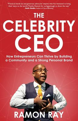 Image for CELEBRITY CEO: HOW ENTREPRENEURS CAN THRIVE BY BUILDING A COMMUNITY AND A STRONG PERSONAL BRAND