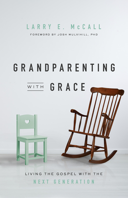 Image for Grandparenting with Grace: Living the Gospel with the Next Generation