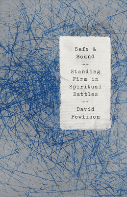 Image for Safe and Sound: Standing Firm in Spiritual Battles