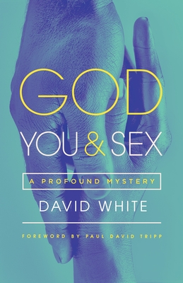Image for God, You, & Sex: A Profound Mystery