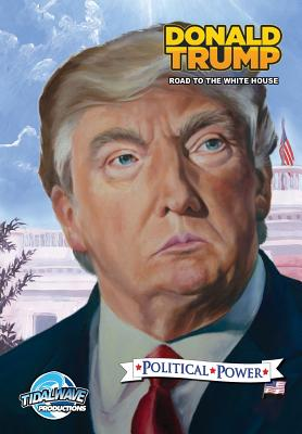 Image for Political Power: Donald Trump: Road to the White House