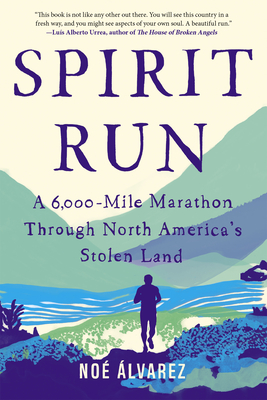 Image for Spirit Run a 6000-Mile Marathon Through North America's stolen Land