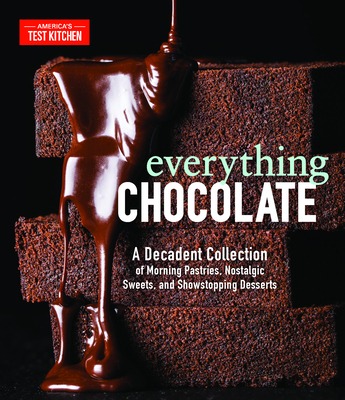 Image for EVERYTHING CHOCOLATE: A DECADENT COLLECTION OF MORNING PASTRIES, NOSTALGIC SWEETS, AND SHOWSTOPPING