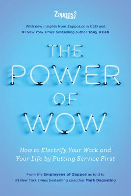 Image for The Power of WOW: How to Electrify Your Work and Your Life by Putting Service First