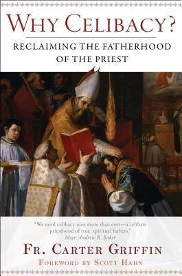 Image for Why Celibacy?: Reclaiming the Fatherhood of the Priest