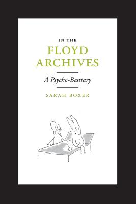 Image for IN THE FLOYD ARCHIVES: A Psycho-Bestiary