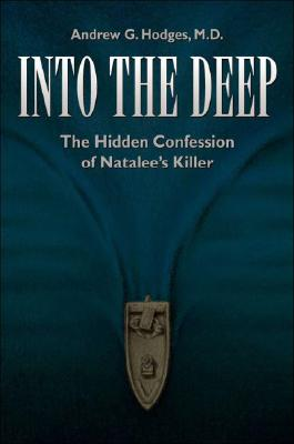 Image for Into the Deep: The Hidden Confession of Natalee's Killer