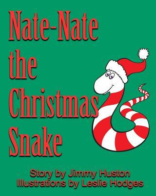 Nate-Nate the Christmas Snake: Illustrated, Huston, Jimmy