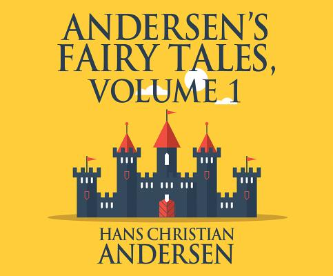 Andersen's Fairy Tales, Volume 1, Andersen, Hans Christian