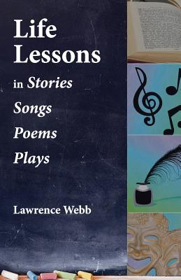 Image for LIFE LESSONS IN STORIES, SONGS, POEMS, PLAYS
