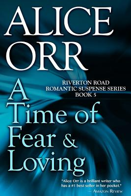 Image for A Time of Fear & Loving: Riverton Road Romantic Suspense, Book 5 (Volume 5)