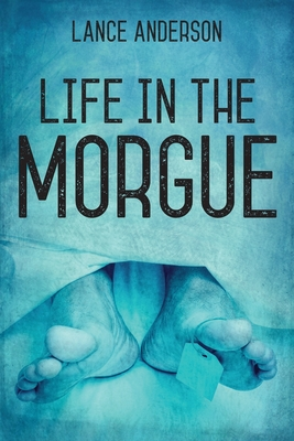 Image for Life in the Morgue