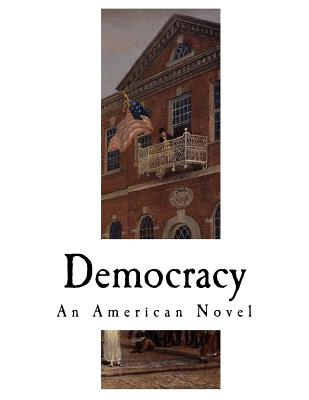 Image for Democracy: An American Novel (Classic Henry Adams)