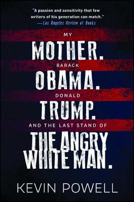 Image for My Mother. Barack Obama. Donald Trump. And the Last Stand of the Angry White Man.