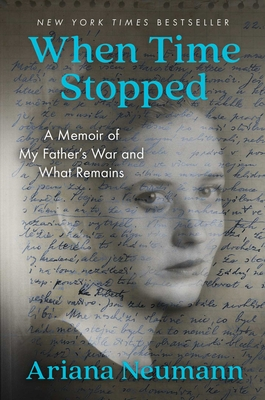 Image for When Time Stopped: A Memoir of My Father's War and What Remains