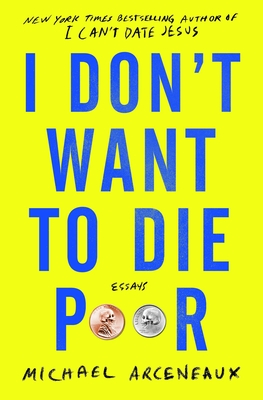 Image for I Don't Want to Die Poor: Essays