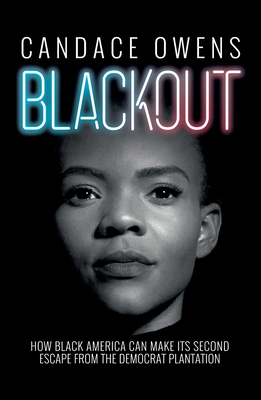 Image for Blackout: How Black America Can Make Its Second Escape from the Democrat Plantation