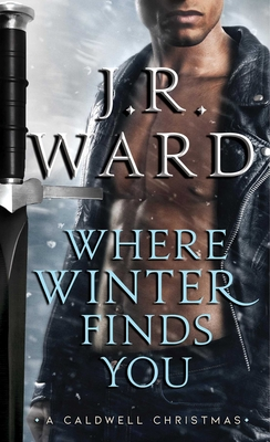 Image for Where Winter Finds You: A Caldwell Christmas (The Black Dagger Brotherhood series) (The Black Dagger Brotherhood World)