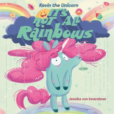 Image for Kevin the Unicorn: It's Not All Rainbows