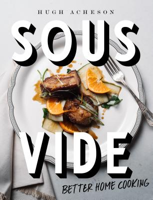 Image for Sous Vide: Better Home Cooking: A Cookbook