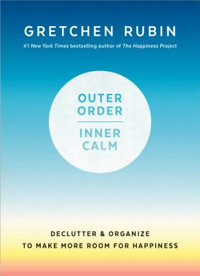 Image for Outer Order, Inner Calm: Declutter and Organize to Make More Room for Happiness