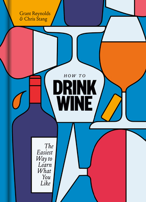 Image for How to Drink Wine: The Easiest Way to Learn What You Like (CLARKSON POTTER)