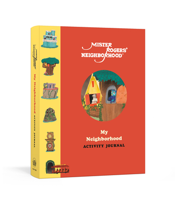 Image for MISTER ROGERS' NEIGHBORHOOD: MY NEIGHBORHOOD ACTIVITY JOURNAL