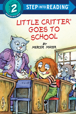 Image for LITTLE CRITTER GOES TO SCHOOL (STEP INTO READING, STEP 2)