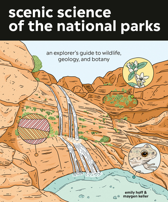 Image for Scenic Science of the National Parks: An Explorer's Guide to Wildlife, Geology, and Botany