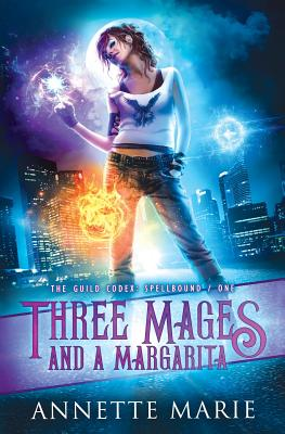 Image for Three Mages and a Margarita (The Guild Codex: Spellbound) (Volume 1)