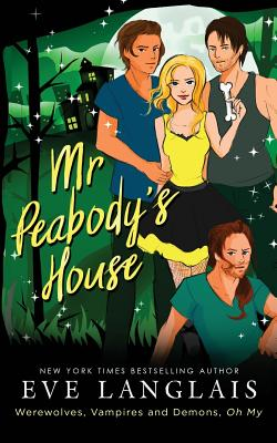 Mr. Peabody's House (Werewolves, Vampires and Demons, Oh My), Langlais, Eve